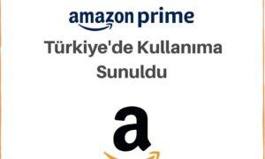 Amazon Prime özelliği  artık Türkiye'de