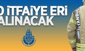 İstanbul Büyükşehir Belediye Başkanlığı 250 İtfaiye Eri Alacak